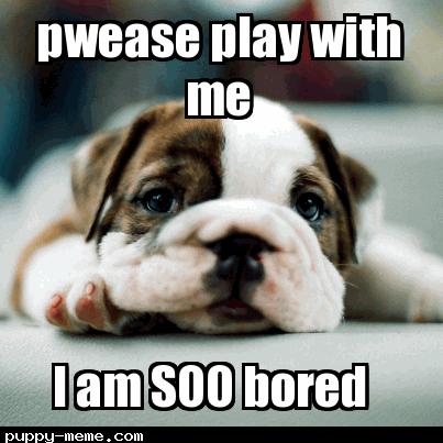 SOOO bored