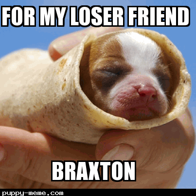 Thanks a lot Braxton